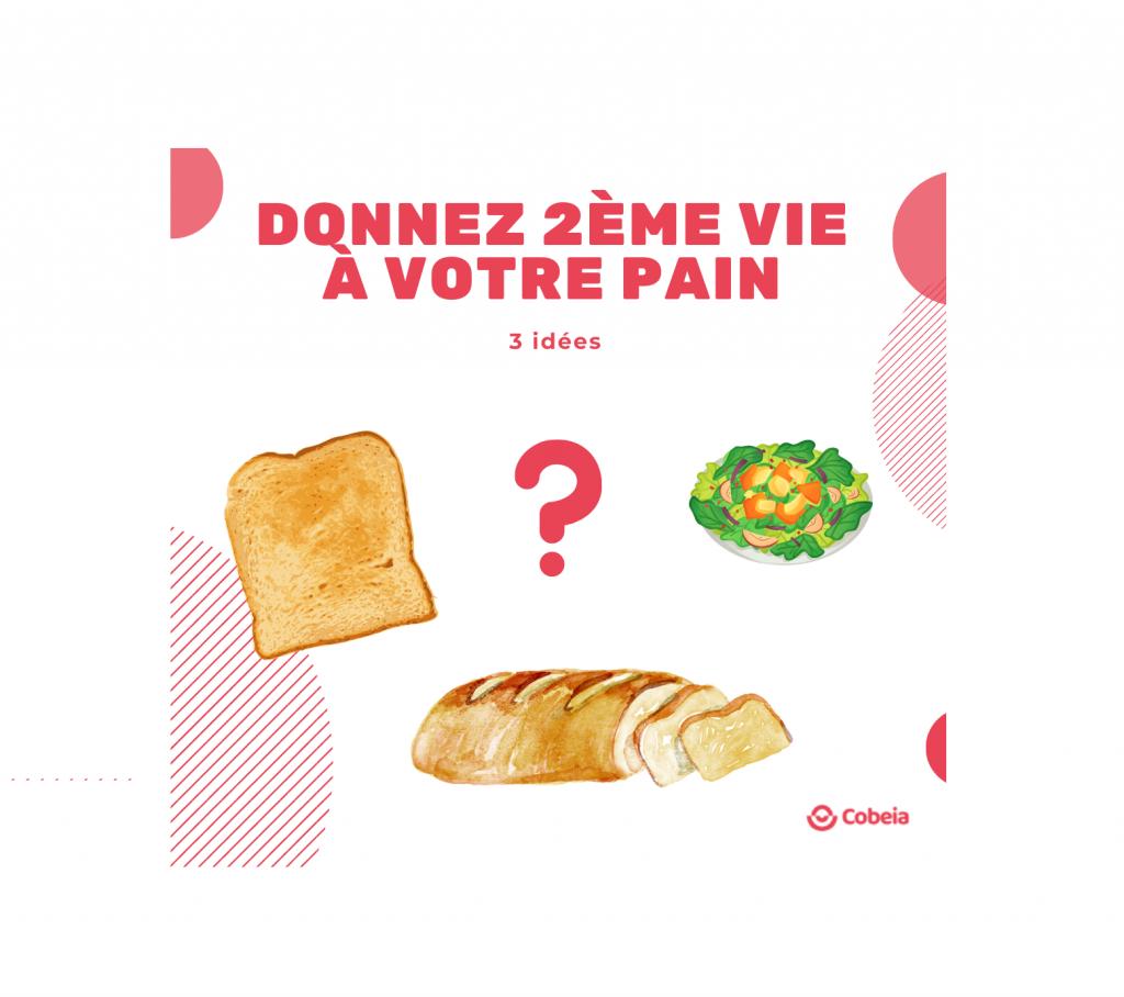 Donnez une seconde vie à votre pain !